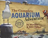 The Complete Aquarium Adventure - A Field Trip in a Book (Complete Adventure Series)