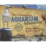 The Complete Aquarium Adventure - A Field Trip in a Book (Complete Adventure) ~ Merilee Clifton