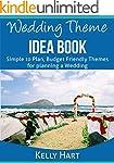 Wedding Theme Idea Book: Simple to Pl...