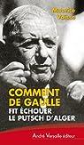 Comment de Gaulle fit échouer le putsch d'Alger par Vaïsse