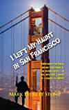 img - for I Left My Haunt in San Francisco (From the Files of the BSI) book / textbook / text book