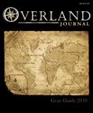img - for Overland Journal Gear Guide 2010 book / textbook / text book