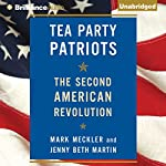 Tea Party Patriots: The Second American Revolution | Mark Meckler,Jenny Beth Martin