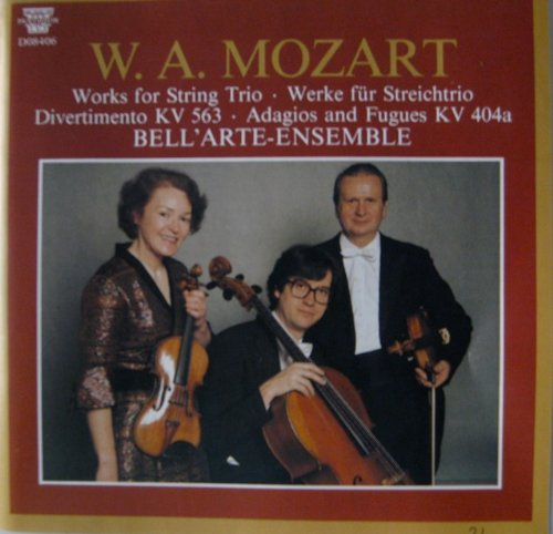 Mozart: Works for String Trio: Divertimento, K. 563 and Adagios &amp; Fugues, K. 404a by Wolfgang Amadeus Mozart,&#32;Bell Arte Ensemble,&#32;Susanne Lautenbacher,&#32;Ulrich Koch and Martin Ostertag
