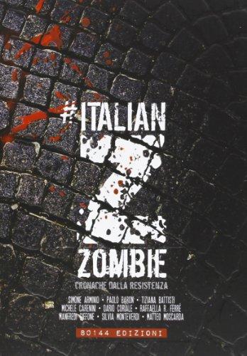 Italian Zombie. Cronache dalla resistenza.