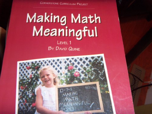 Making Math Meaningful: Level 1 (Parent/Teacher Guide: A Complete Math Program), David Quine