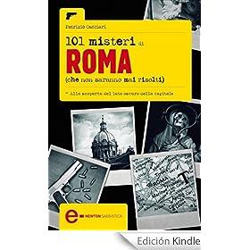 101 misteri di Roma che non saranno mai risolti (eNewton Saggistica) (Italian Edition)