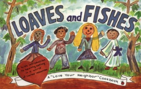 "Loaves and Fishes: A ""Love Your Neighbor"" Cookbook by Linda Hunt, Doris Liebert, Marianne Frase"