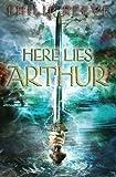 Philip Reeve Here Lies Arthur