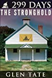 299 Days: The Stronghold by Glen Tate (Nov 11 2012)