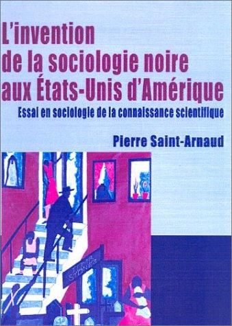 L'Invention de la sociologie noire aux Etats-Unis d'Amérique