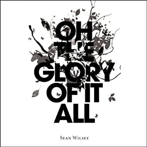 Oh the Glory of It All Audiobook