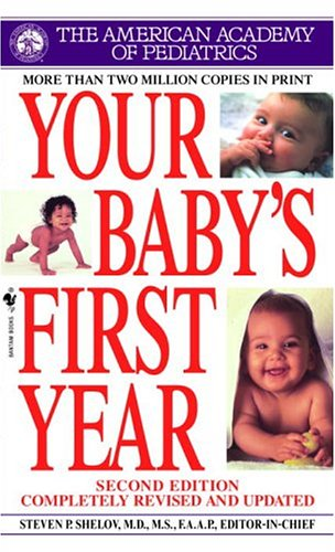 Your Baby's First Year, American Academy of Pediatrics Staff/ Shelov,Steven P.