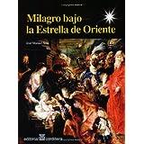 Milagro Bajo la Estrella de Oriente (Spanish Edition)