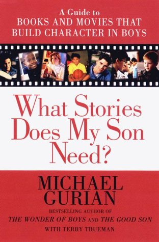 Image for What Stories Does my son need?: A Guide to Books and Movies that Build Character in Boys