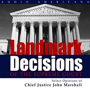 Landmark Decisions of the Supreme Court: Select Opinions of Chief Justice John Marshall Audiobook