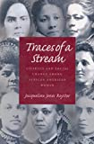 Traces of a Stream: Literacy and Social Change Among African-American Women (Pittsburgh Series in Composition, Literacy and Culture) (0822941228) by Royster, Jacqueline Jones