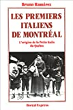 img - for Les premiers Italiens de Montreal: L'origine de la Petite Italie du Quebec (French Edition) book / textbook / text book