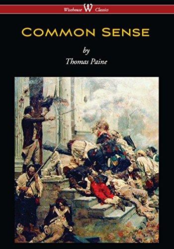 Thomas Paine - Common Sense (Wisehouse Classics Edition)
