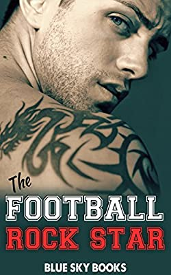 Romance: The Football Rockstar (Cheerleader and a Bad Boy Sports Romance) (New Adult Campus College Roommate Romance)