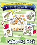 Nick Butterworth Stories Jesus Told Colouring Book