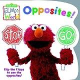 Elmo's World: Opposites! (Sesame Street) (Sesame Street(R) Elmos World(TM)) (0375827161) by McMahon, Kara
