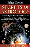 img - for Edgar Cayce's Secrets of Astrology: Planets, Signs, Aspects and Sojourns book / textbook / text book