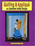 Quilting & Applique with Southwest Designs (Beadwork Books) (0879612517) by Bass, Charlotte