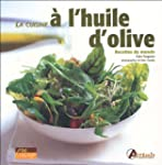 Cuisine � l'huile d'olive (La)