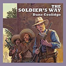 The Soldier's Way (       UNABRIDGED) by Dane Coolidge Narrated by Jeff Harding