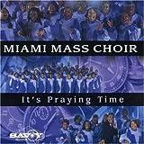 Songtexte von Miami Mass Choir - It's Praying Time