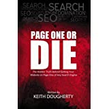 Page One or Die: The Hidden Truth Behind Getting Your Website on Page One of Any Search Engine