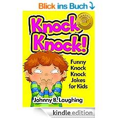 Knock Knock Jokes for Kids!: 50+ Funny Knock Knock Jokes for Kids (Knock Knock Joke Series!) (English Edition)