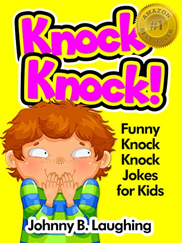 Johnny B. Laughing - Knock Knock Jokes for Kids!: 50+ Funny Knock Knock Jokes for Kids (Knock Knock Joke Series!) (English Edition)
