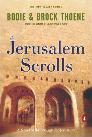 The Jerusalem Scrolls: A Novel of the Struggle for Jerusalem (The Zion Legacy, Book 4)