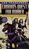 Conrad's Quest for Rubber (Adventures of Conrad Stargard) (0345368509) by Frankowski, Leo A.
