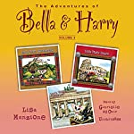 The Adventures of Bella & Harry, Vol. 4: Let's Visit Edinburgh!, Let's Visit Rome!, Let's Visit Berlin! | Lisa Manzione