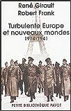 echange, troc René Girault, Robert Frank - Turbulente Europe et nouveaux mondes (1914-1941) : Histoire des relations internationales contemporaines, Tome 2
