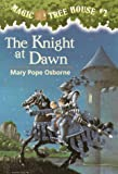 Magic Tree House #2: The Knight at Dawn (A Stepping Stone Book(TM))