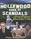 5160BYKsJkL. SL160  The Hollywood Book of Scandals : The Shocking, Often Disgraceful Deeds and Affairs of Over 100 American Movie and TV Idols