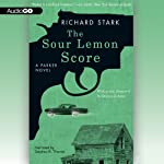 The Sour Lemon Score: A Parker Novel (       UNABRIDGED) by Richard Stark Narrated by Stephen R. Thorne