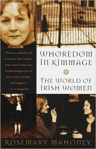 Whoredom In Kimmage: The Private Lives of Irish Women written by Rosemary Mahoney