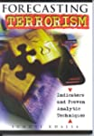 Forecasting Terrorism: Indicators and...