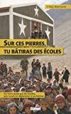Sur ces pierres tu bâtiras écoles (French Edition) (2723478246) by Greg Mortenson