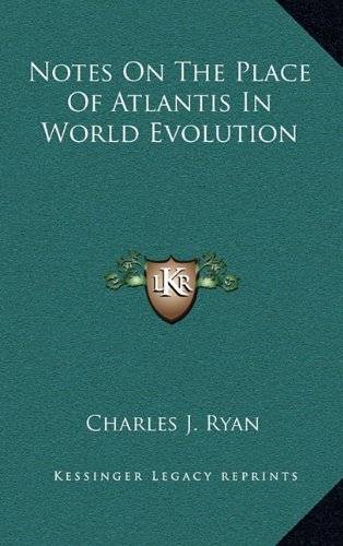 Notes on the Place of Atlantis in World Evolution