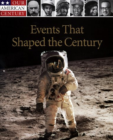 Events That Shaped the Century (Our American Century)