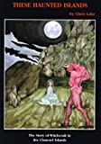 img - for These Haunted Islands: Story of Witchcraft in the Channel Islands book / textbook / text book