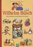 Wilhelm Busch: Die sch�nsten Geschichten f�r Kinder