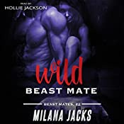 Wild Beast Mate: Beast Mates, Book 2 | Milana Jacks