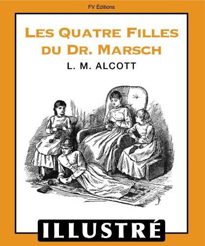 Louisa May Alcott - Les quatre filles du docteur Marsch (Illustré) (French Edition)